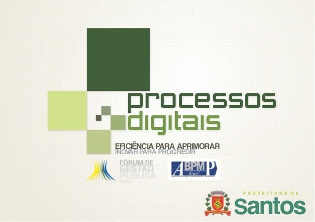 processos digitais EFICIÊNCIA PARA APRIMORAR INOVAR PARA PROGREDIR