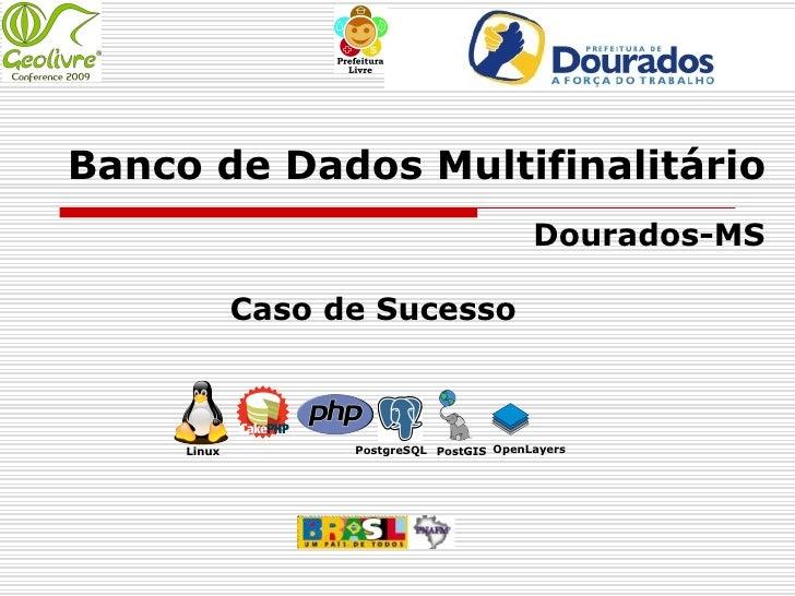 Banco de Dados Multifinalitário                                            Dourados-MS               Caso de Sucesso      ...