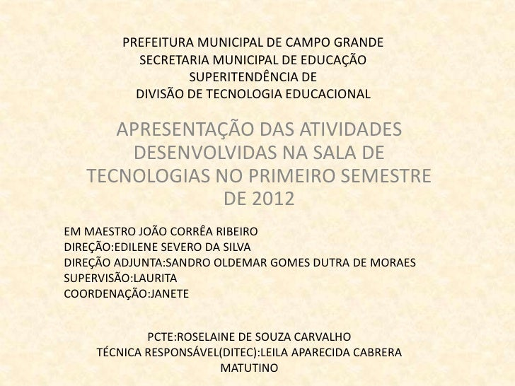 PREFEITURA MUNICIPAL DE CAMPO GRANDE          SECRETARIA MUNICIPAL DE EDUCAÇÃO                  SUPERITENDÊNCIA DE        ...