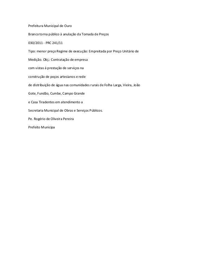 Prefeitura Municipal de Ouro Branco torna público à anulação da Tomada de Preços 030/2011 - PRC 241/11 Tipo: menor preço R...