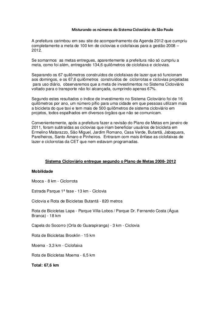 Misturando os números do Sistema Cicloviário de São PauloA prefeitura carimbou em seu site de acompanhamento da Agenda 201...