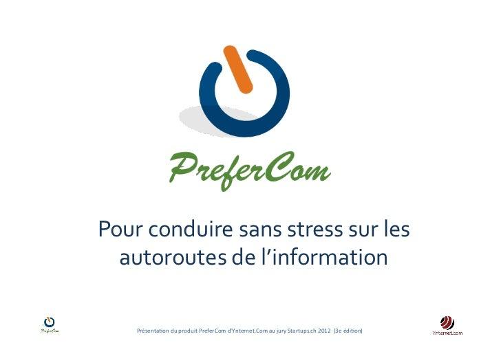 Pour conduire sans stress sur les   autoroutes de l'information       Présenta)on du produit Prefe...
