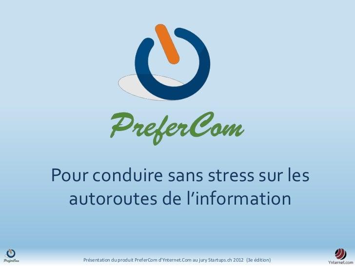 Pour conduire sans stress sur les  autoroutes de l'information    Présentation du produit PreferCom dYnternet.Com au jury ...
