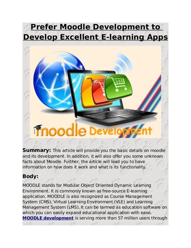 Prefer Moodle Development toDevelop Excellent E-learning AppsSummary: This article will provide you the basic details on m...
