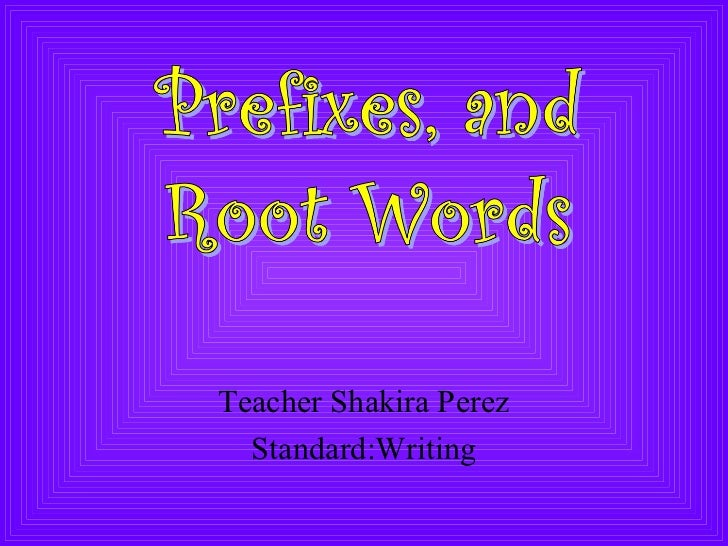 Teacher Shakira Perez  Standard:Writing