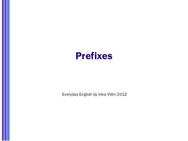 PrefixesEveryday English by Inka Vilén 2012
