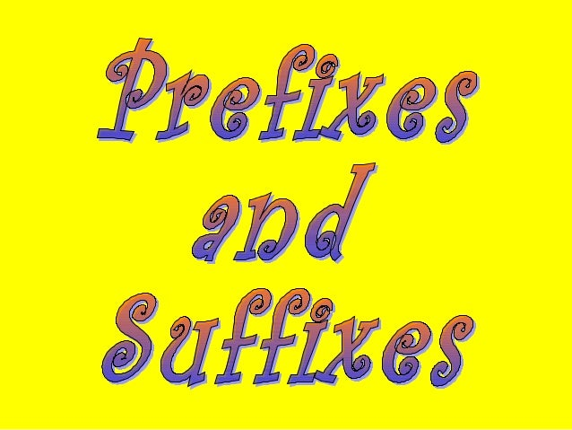 A prefix is a word part added to thebeginning of a root       word.