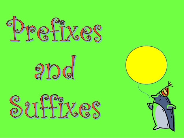 •Prefixes are letters  that are added to the beginning of a        word.