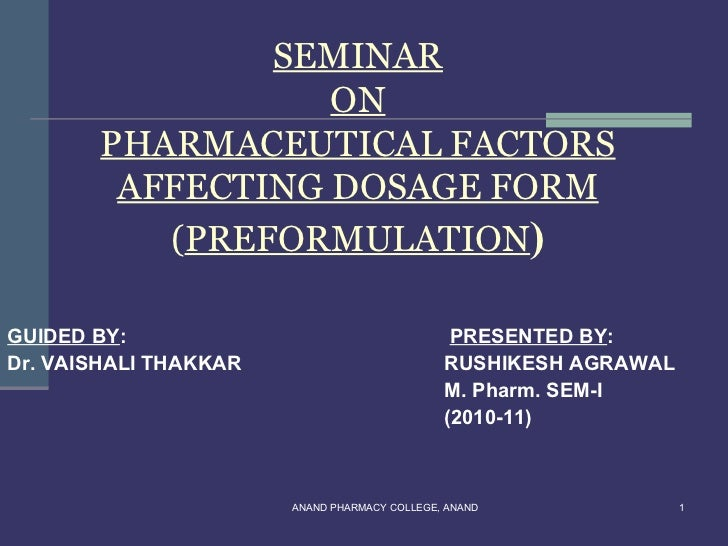 SEMINAR                  ON       PHARMACEUTICAL FACTORS        AFFECTING DOSAGE FORM          (PREFORMULATION)GUIDED BY: ...