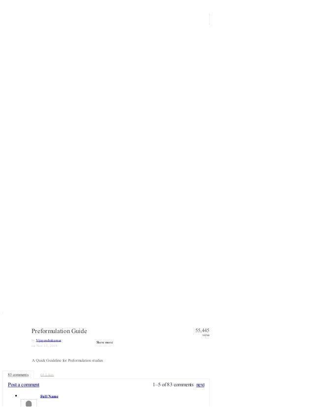 1–5 of 83 comments nextPost a comment 1 ‹ › /43 A Quick Guideline for Preformulation studies Preformulation Guide by Vijay...