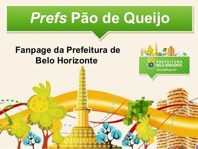 Prefs Pão de Queijo Fanpage da Prefeitura de Belo Horizonte