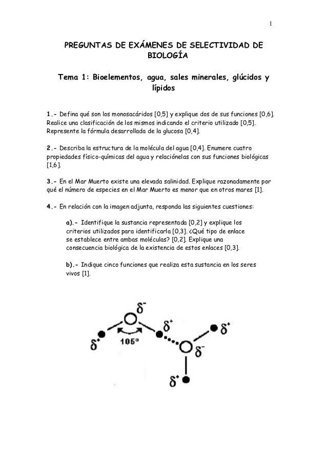 1      PREGUNTAS DE EXÁMENES DE SELECTIVIDAD DE                      BIOLOGÍA    Tema 1: Bioelementos, agua, sales mineral...