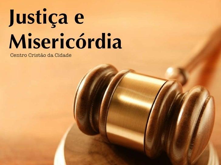 Justiça e Misericórdia Centro Cristão da Cidade