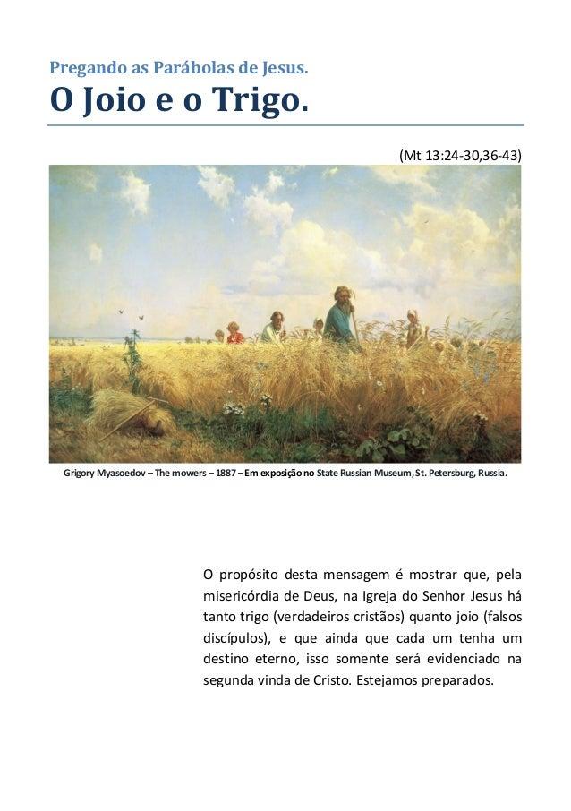 Pregando as Parábolas de Jesus.  O Joio e o Trigo.  (Mt 13:24-30,36-43)  Grigory Myasoedov – The mowers – 1887 – Em exposi...