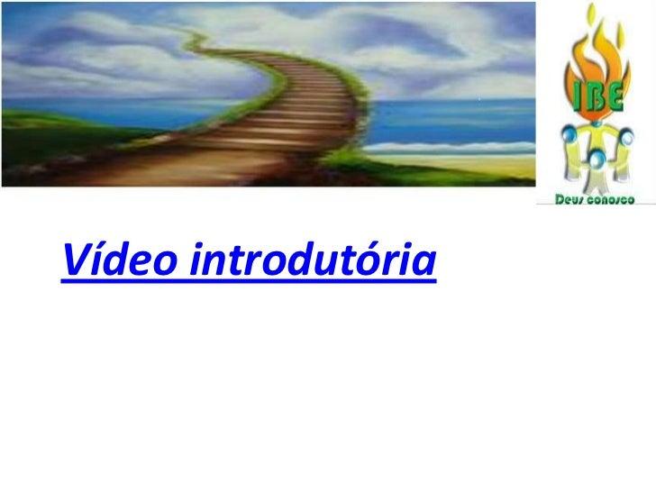 Vídeo introdutória<br />