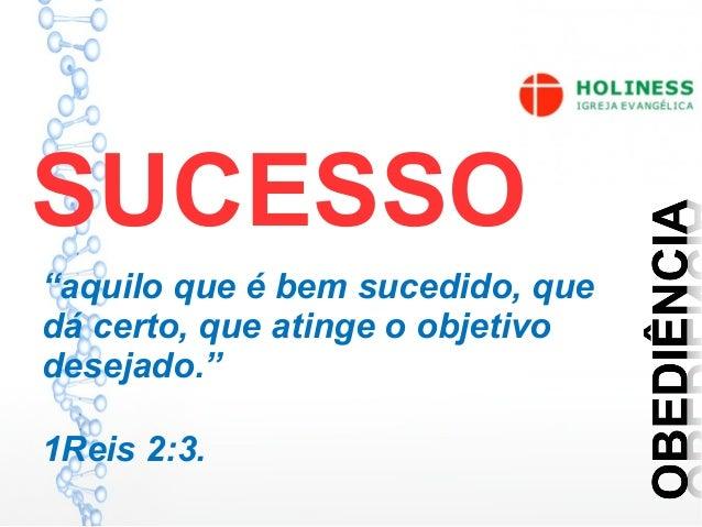 """SUCESSOs 1-2aquilo que é bom sucedido, que dá certo, que atinge um objetivo. """"aquilo que é bem sucedido, que dá certo, que..."""