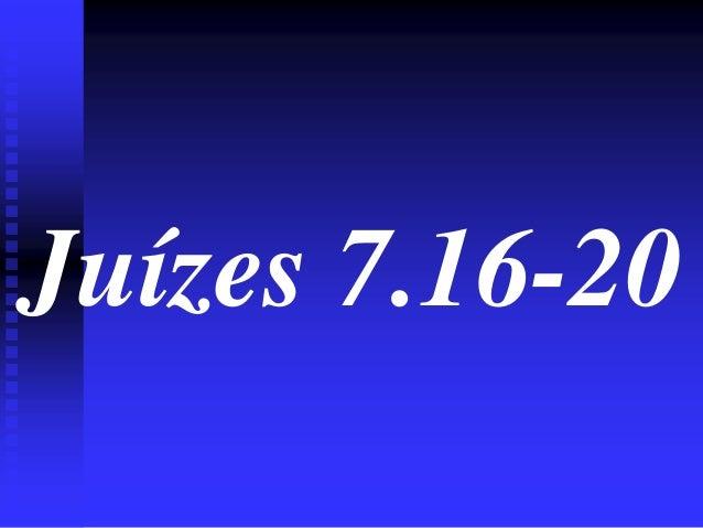 Juízes 7.16-20