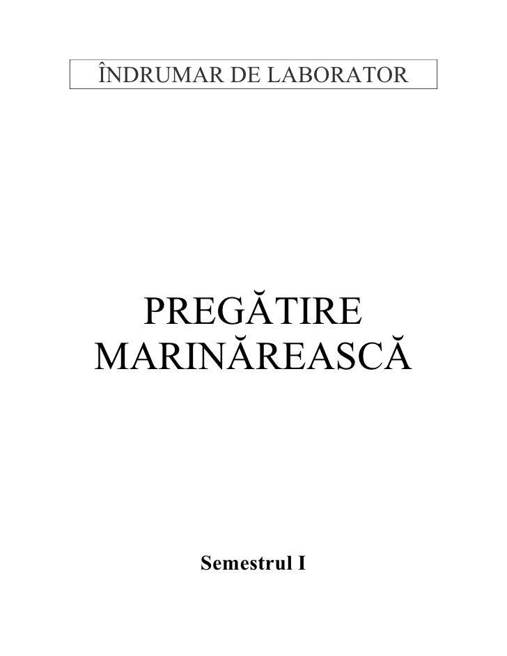 ÎNDRUMAR DE LABORATOR       PREGĂTIRE MARINĂREASCĂ           Semestrul I