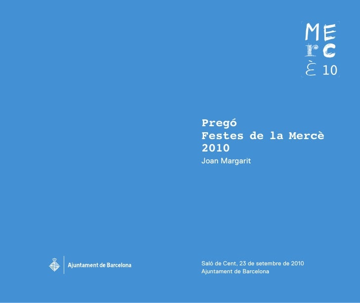 Pregó Festes de la Mercè 2010 Joan Margarit     Saló de Cent, 23 de setembre de 2010 Ajuntament de Barcelona
