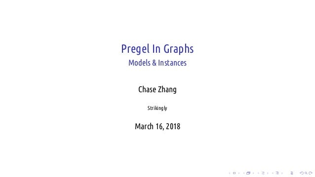 . . . . . . . . . . . . . . . . . . . . . . . . . . . . . . . . . . . . . . . . Pregel In Graphs Models & Instances Chase ...