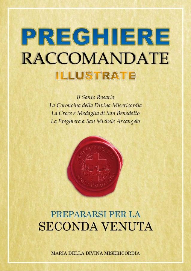 Il Santo Rosario La Coroncina della Divina Misericordia La Croce e Medaglia di San Benedetto La Preghiera a San Michele Ar...
