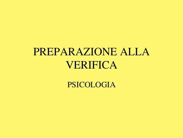 PREPARAZIONE ALLA VERIFICA PSICOLOGIA