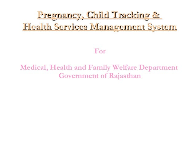 Pregnancy, Child Tracking & Health Services Management System For Medical, Health and Family Welfare Department Government...