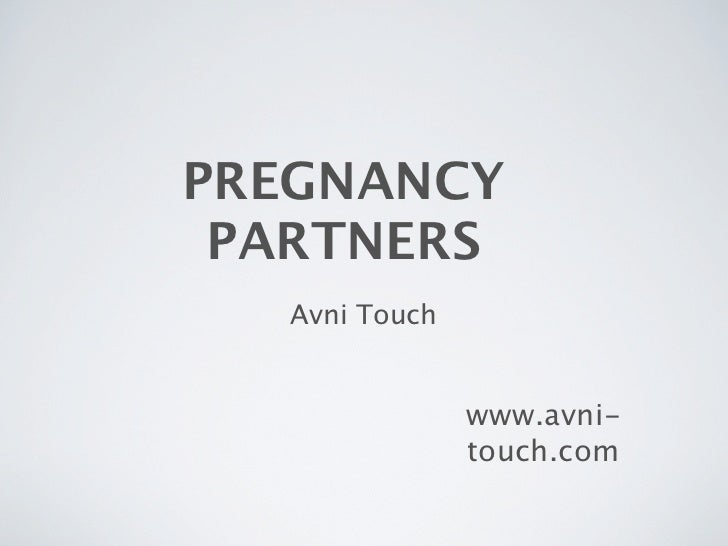 PREGNANCY PARTNERS   Avni Touch                www.avni-                touch.com