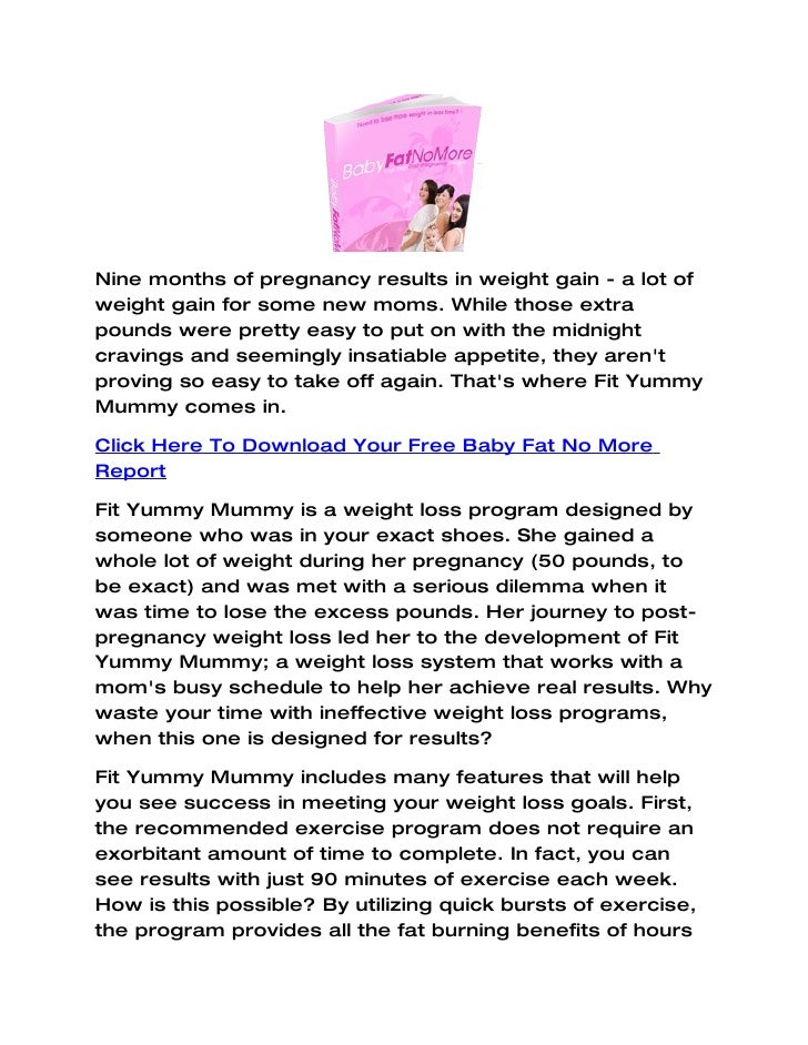 Nine months of pregnancy results in weight gain - a lot of weight gain for some new moms. While those extra pounds were pr...