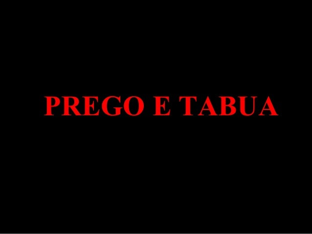 PREGO E TABUA