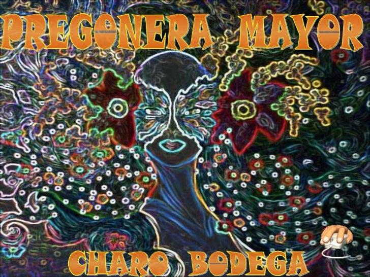 PREGONERA  MAYOR CHARO  BODEGA