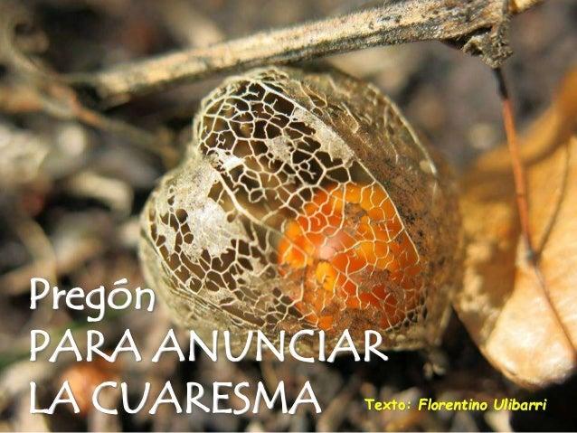 Pregón PARA ANUNCIAR LA CUARESMA Texto: Florentino Ulibarri