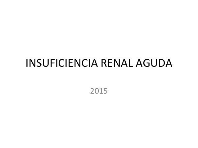 INSUFICIENCIA RENAL AGUDA 2015