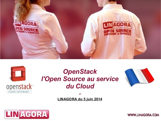 WWW.LINAGORA.COMWWW.LINAGORA.COM OpenStack l'Open Source au service du Cloud - LINAGORA du 5 juin 2014