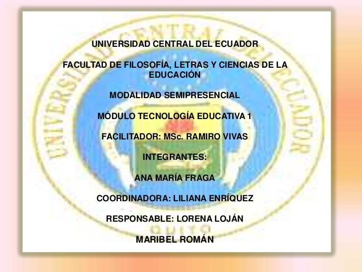 UNIVERSIDAD CENTRAL DEL ECUADORFACULTAD DE FILOSOFÍA, LETRAS Y CIENCIAS DE LA                 EDUCACIÓN         MODALIDAD ...