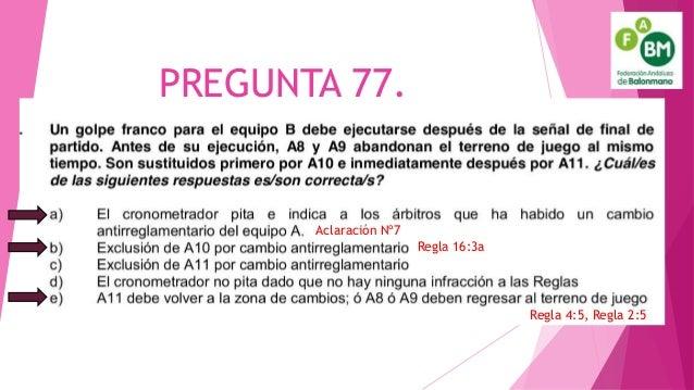 PREGUNTA 77. Aclaración Nº7 Regla 4:5, Regla 2:5 Regla 16:3a
