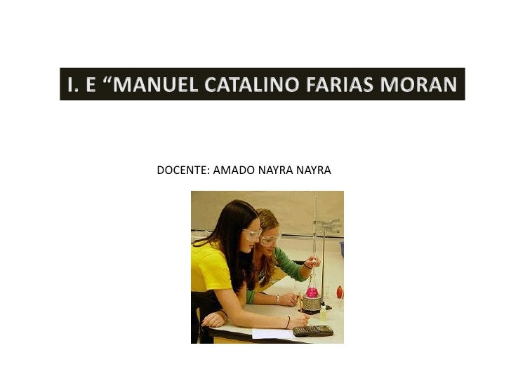 "I. E ""MANUEL CATALINO FARIAS MORAN<br />DOCENTE: AMADO NAYRA NAYRA<br />"