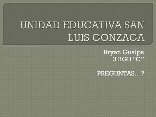 """Bryan Gualpa 3 BGU """"C"""" PREGUNTAS…?"""