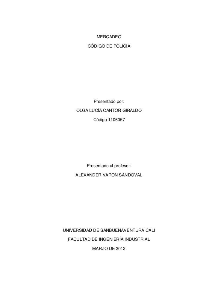 MERCADEO         CÓDIGO DE POLICÍA            Presentado por:     OLGA LUCÍA CANTOR GIRALDO            Código 1106057     ...