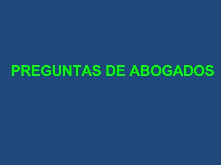 PREGUNTAS DE ABOGADOS