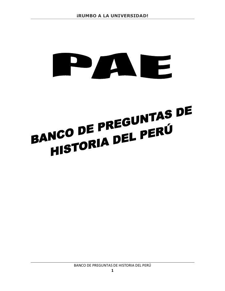 ¡RUMBO A LA UNIVERSIDAD!BANCO DE PREGUNTAS DE HISTORIA DEL PERÚ                  1