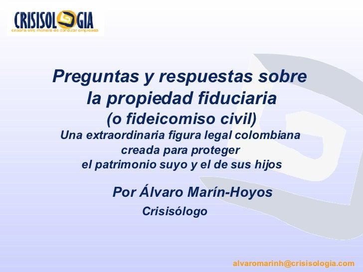 Preguntas y respuestas sobre  la propiedad fiduciaria (o fideicomiso civil) Una extraordinaria figura legal colombiana  cr...