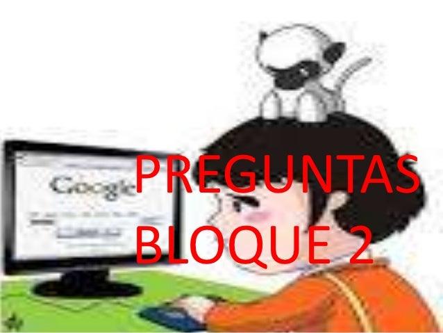 PREGUNTASBLOQUE 2