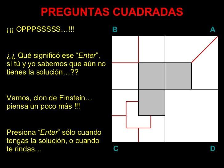 """PREGUNTAS CUADRADAS ¡¡¡ OPPPSSSSS…!!! ¿¿ Qué significó ese """" Enter """", si tú y yo sabemos que aún no tienes la solución…?? ..."""