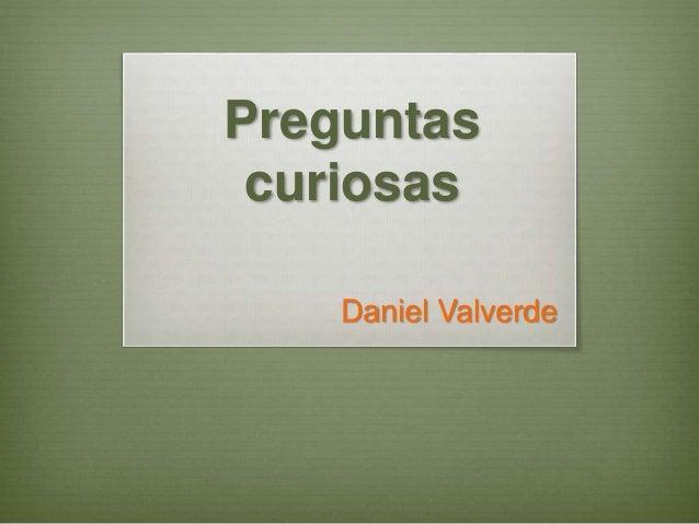 Preguntas curiosas Daniel Valverde
