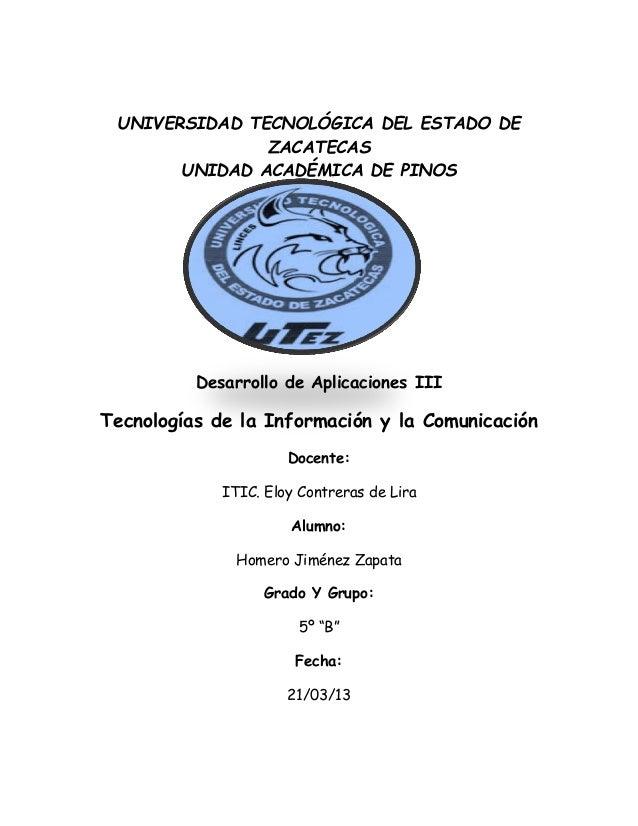 UNIVERSIDAD TECNOLÓGICA DEL ESTADO DE               ZACATECAS       UNIDAD ACADÉMICA DE PINOS          Desarrollo de Aplic...