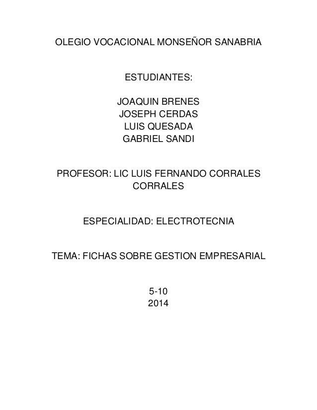 OLEGIO VOCACIONAL MONSEÑOR SANABRIA  ESTUDIANTES:  JOAQUIN BRENES  JOSEPH CERDAS  LUIS QUESADA  GABRIEL SANDI  PROFESOR: L...