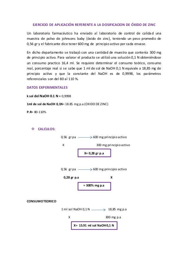 EJERCICIO DE APLICACIÓN REFERENTE A LA DOSIFICACION DE ÓXIDO DE ZINC  Un laboratorio farmacéutico ha enviado al laboratori...