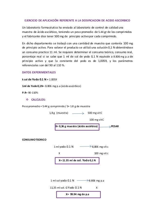 EJERCICIO DE APLICACIÓN REFERENTE A LA DOSIFICACION DE ACIDO ASCORBICO  Un laboratorio farmacéutico ha enviado al laborato...