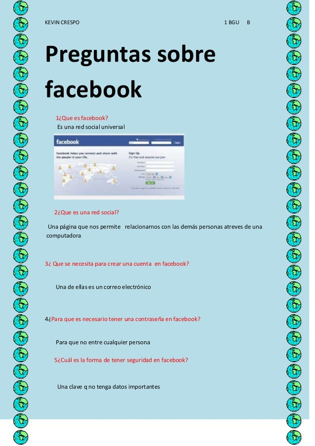 KEVIN CRESPO                                                     1 BGU   BPreguntas sobrefacebook   1¿Que es facebook?   E...